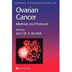 OVARIAN CANCER: METHODS AND PROTOCOLS (METHODS IN MOLECULAR MEDICINE)