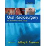 Oral Radiosurgery: An Illustrated Clinical Guide