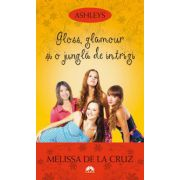Gloss, glamour si o jungla de intrigi (Ashleys, vol. 4)
