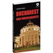 Touristic Guide Bucharest and Whereabouts