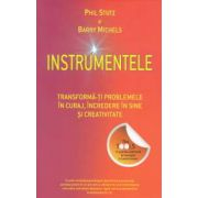 Instrumentele - transforma-ti problemele in curaj , incredere in sine si creativitate