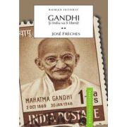 GANDHI. VOL. II SI INDIA VA FI LIBERA!