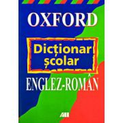 OXFORD. DICTIONAR SCOLAR ENGLEZ-ROMAN
