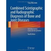 Combined Scintigraphic and Radiographic Diagnosis of Bone and Joint Diseases: Including Gamma Correction Interpretation