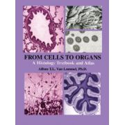 From Cells to Organs: A Histology Textbook and Atlas
