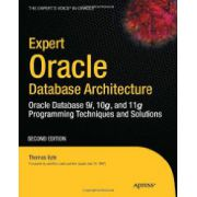 Expert Oracle Database Architecture: Oracle Database Programming 9i, 10g, and 11g Techniques and Solutions