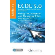 ECDL Syllabus 5.0 Module 2 IT User Fundamentals Using Windows XP: Module 2 (Ecdl Syllabus 50)