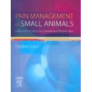 PAIN MANAGEMENT IN SMALL ANIMALS