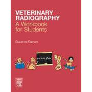 VETERINARY RADIOGRAPHY - A WORKBOOK FOR STUDENTS