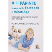A fi parinte in vremurile Facebook si WhatsApp