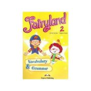 Fairyland 2 Vocabulary and Grammar Practice pentru clasa a II-a