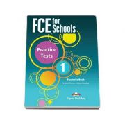 FCE for Schools Practice Tests 1 Students Book. Manualul elevului
