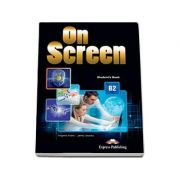 On Screen B2 Students Book. Manual clasa a IX-a