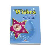 Wishes Level B2. 1 Workbook Students Book. Caietul elevului clasa a IX-a