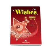 Wishes Level B2. 2 Teachers Book. Manualul profesorului clasa a X-a