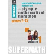 Super Mate - The Olympic Mathematical Marathon. Volumul 1