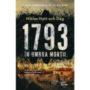 1793. In umbra mortii