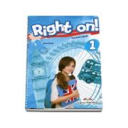 Right on - 1 Teachers Book. Manualul profesorului, Level Beginner (A1)
