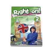 Right on - 2 Students book. Manual de limba engleza, Elementary (Level A2)