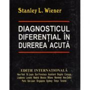 Diagnosticul diferential in durerea acuta - Editie internationala