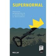 Supernormal. Povestea neimpartasita a adversitatii si rezilientei