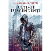 Assassins Creed. Ultimii descendenti