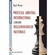 Procesul arbitral international conform reglementarilor nationale