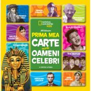 Prima mea carte despre oameni celebri. National Geographic Kids