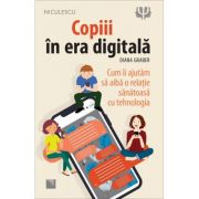 Copiii in era digitala