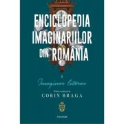 Enciclopedia imaginariilor din Romania. Imaginar literar, Volumul 1