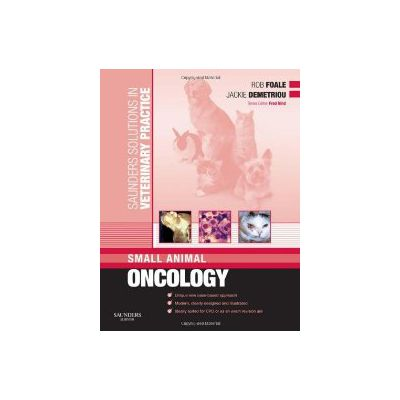 Saunders Solutions in Veterinary Practice: Small Animal Oncology