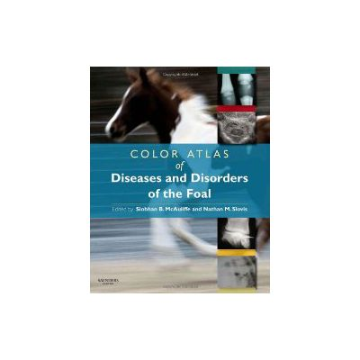 Color Atlas of Diseases & Disorders of the Foal