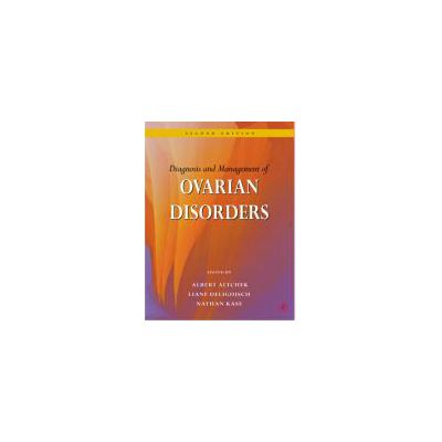 DIAGNOSIS AND MANAGEMENT OF OVARIAN DISORDERS, 2ND EDITION