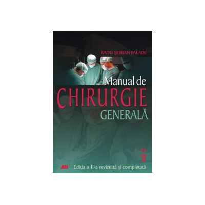 MANUAL DE CHIRURGIE GENERALA, VOL. II