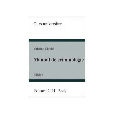 Manual de criminologie. Editia 6