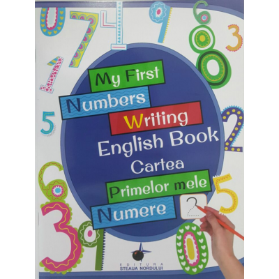 My first numbers writing english book - Cartea primelor mele numere